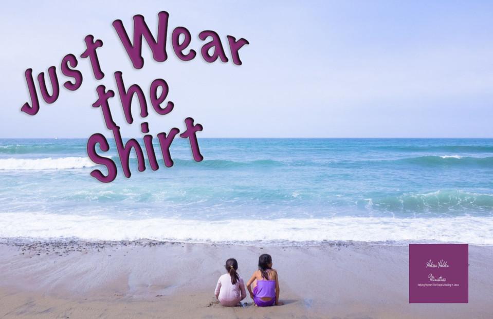 Just Wear the Shirt
