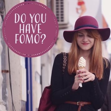 Do You Have F.O.M.O.?