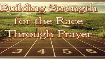 Building Strength for the Journey Through Prayer