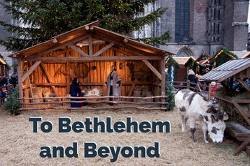 To Bethlehem and Beyond