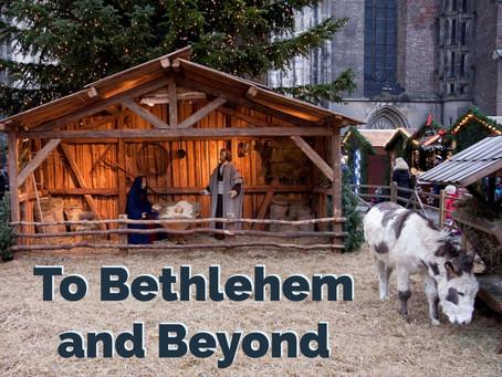 To Bethlehem and Beyond