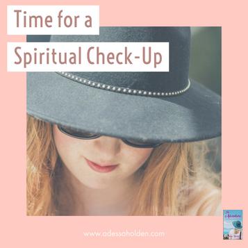 Time for a Spiritual Check-Up