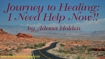 Journey to Healing: I Need Help Now!