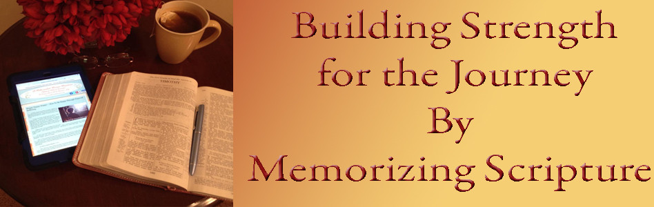 Building Strength for the Journey by Memorizing Scripture