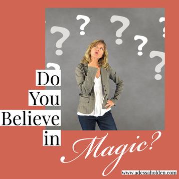 Do You Believe in Magic?