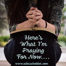 Here's What I'm Praying