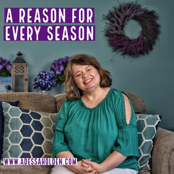 A Reason for Every Season