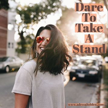 Dare to Take a Stand