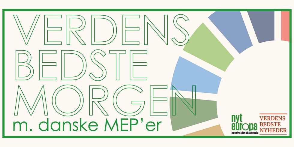 Verdens Bedste Morgen m. danske MEP'ere