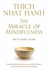 The Miracle of Mindfulness.jpeg