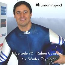 Human Impact podcast Ruben Gonzalez 4 time winter Olympian