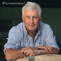 Mark Davidson organic wine pioneer on the Human Impact podcast