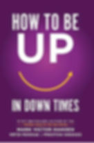 How to Be uP in Down Times.jpeg