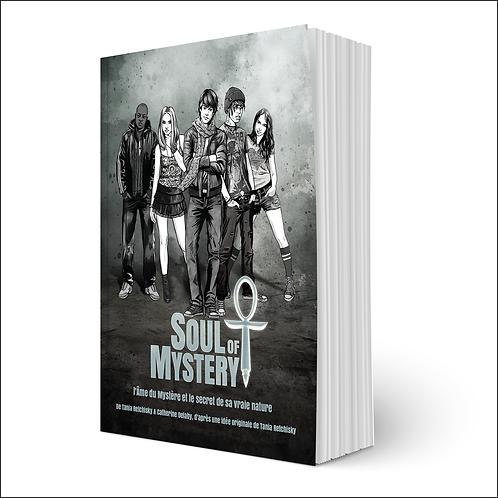 Soul of Mystery, l'âme du Mystère et le secret de sa vraie nature