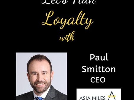 Paul Smitton talks Asia Miles, Innovative Ideas in Airline Loyalty and Preparing for Travel's Inevit