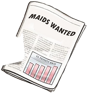 MAIDS WANTED.