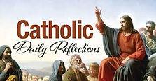 catholic daily reflection.jpg