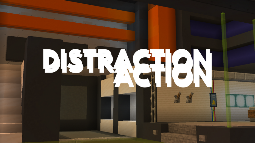 Distraction Action
