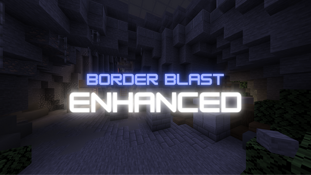 Border Blast Enhanced