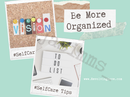 Be More Organized! #SelfCareTips 💚