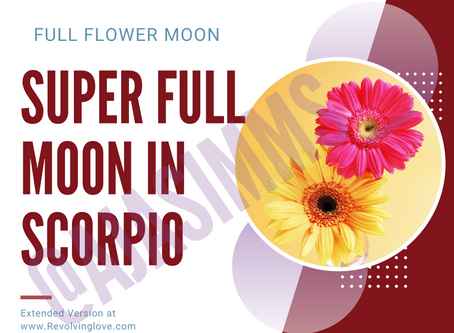 Welcome to the Super Full Moon in Scorpio 🌕♏!