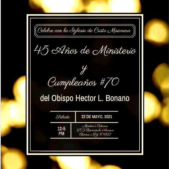 45 Años de Ministerio y Cumpleaños #70 del Obispo Hector L. Bonano