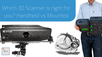 Which 3D Scanner is right for you? Handheld vs Stationary/Mounted