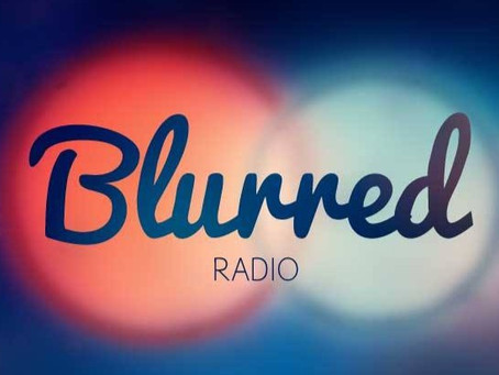 Blurred Radio Podcast