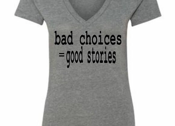 bad choices=good stories