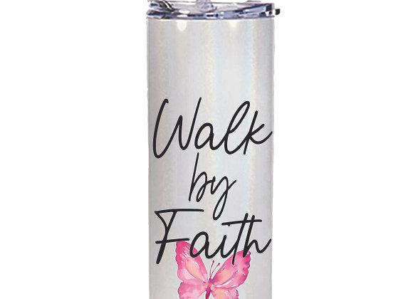 Walk by Faith slim tumbler