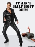 It ain't half Hoff mum