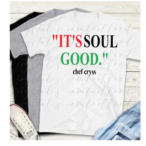 It's Soul Good T-shirts