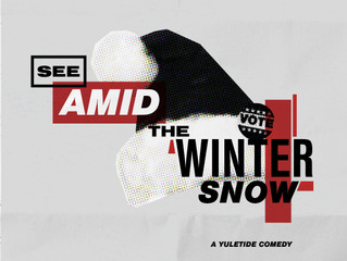 SEE AMID THE WINTER SNOW makes its world premiere at the 2019 Philadelphia Fringe Festival!