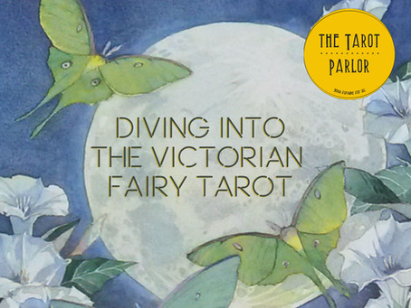A Dive Into The Victorian Fairy Tarot
