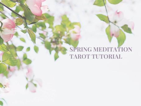 Spring Meditation Tarot Tutorial