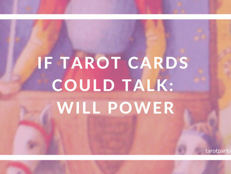If Tarot Cards Could Talk: Will Power with the Magician, the Fool and the Chariot