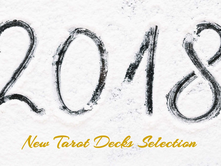 Tarot Decks of 2018 – A Short Selectionof New Editions