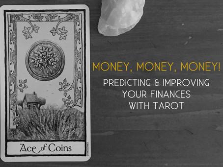Money, Money, Money! Improving your Finances with Tarot (Pt.1)