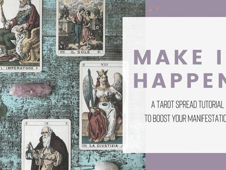 Make it Happen – Manifesting with Tarot Spread Tutorial