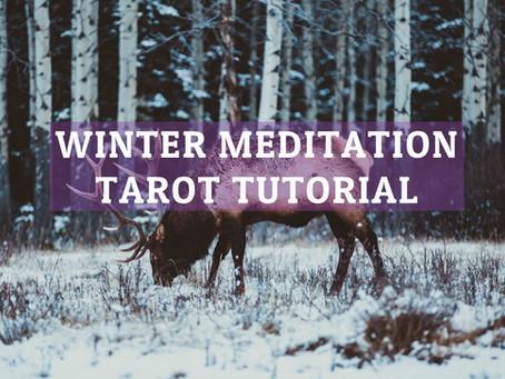 Winter Meditation Tarot Spread Tutorial