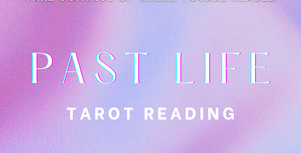Past Lives Tarot Reading