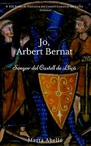 jo,_arbert_bernatSenyor_del_castell_de_l