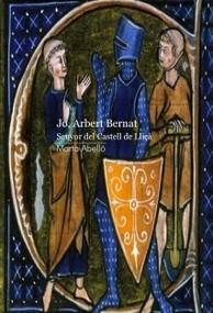 JO, ARBERT BERNAT Senyor del Castell de Lliçà