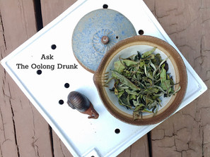Ask The Oolong Drunk -- Affordable Aged White Tea?