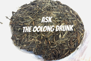 Ask The Oolong Drunk