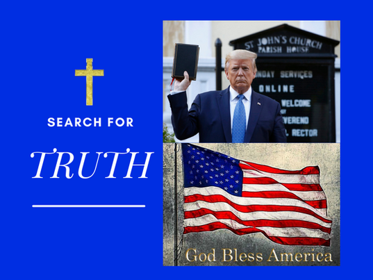 Searching For TRUTH During America's Unprecedented Times