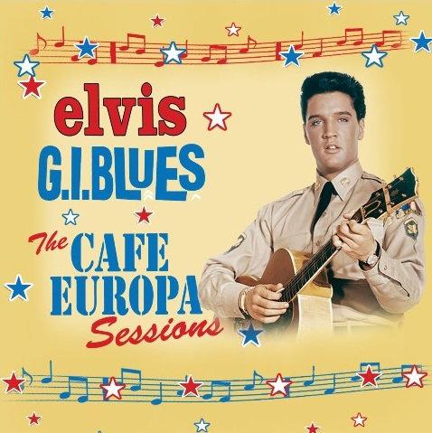 G.I.BLUES – THE CAFÉ EUROPA SESSIONS