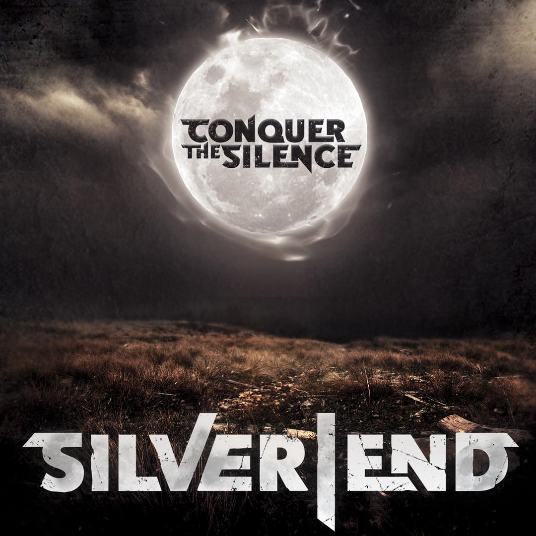 Silver End - Conquer The Silence