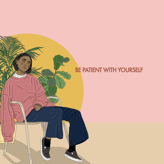 """""""Be Patient with Yourself"""""""