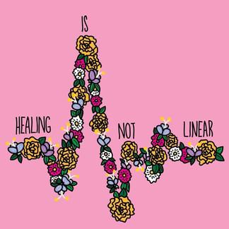 """""""Healing is Not Linear"""""""